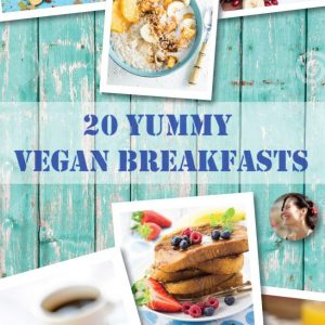 20 Yummy Vegan Breakfasts
