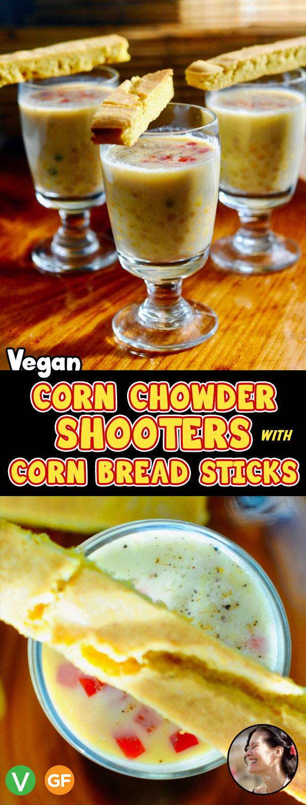 Vegan Corn Chowder Shooters with Cornbread Sticks (Gluten Free)  for your next party. Simple, Make ahead.